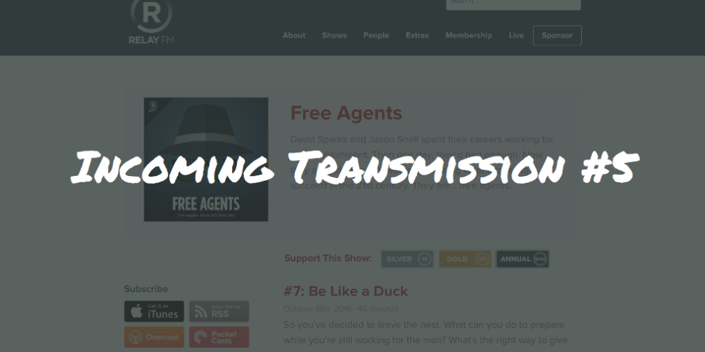 Incoming Transmission #5: A Podcast for Freelancers & Independent Workers out there