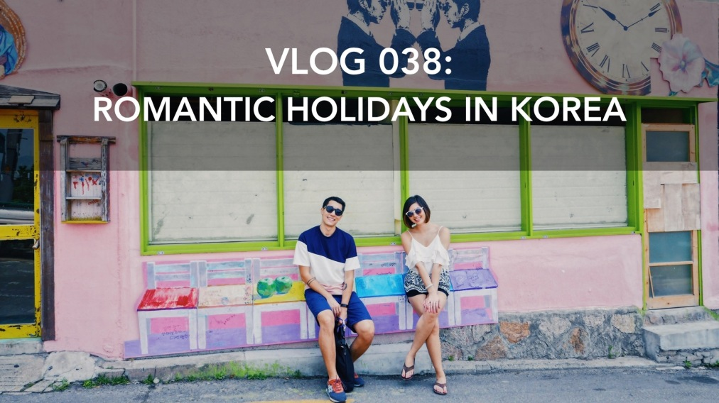 Vlog 038: Romantic Holiday in Seoul