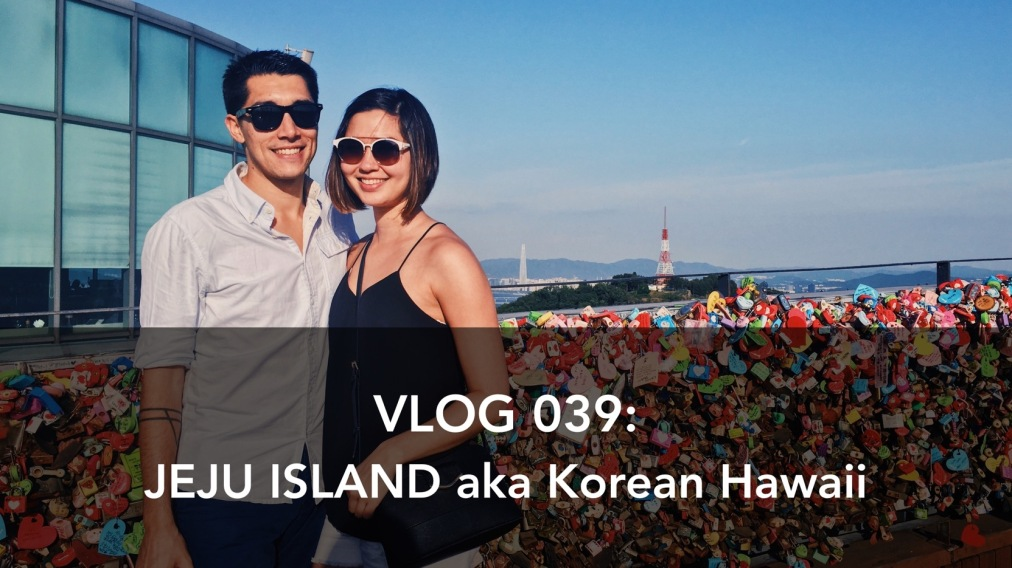 Vlog 039: Discovering Jeju Island with my Girlfriend