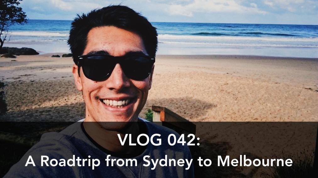 Vlog 042: An AustralianRoadtrip