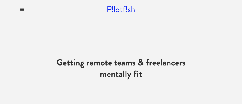 Pilotfish — Making Remote Work ..Work!